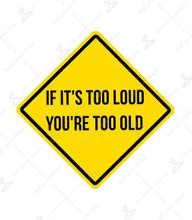 استیکر LooLoo طرح If It's Too Loud, You're Too Old