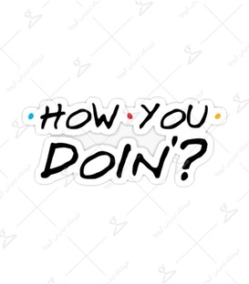 استیکر Lit Art لیت آرت طرح How You Doin